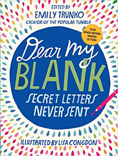 Dear My Blank: Secret Letters Never Sent: Amazon.es: Emily Trunko, Lisa Congdon: Libros en idiomas extranjeros