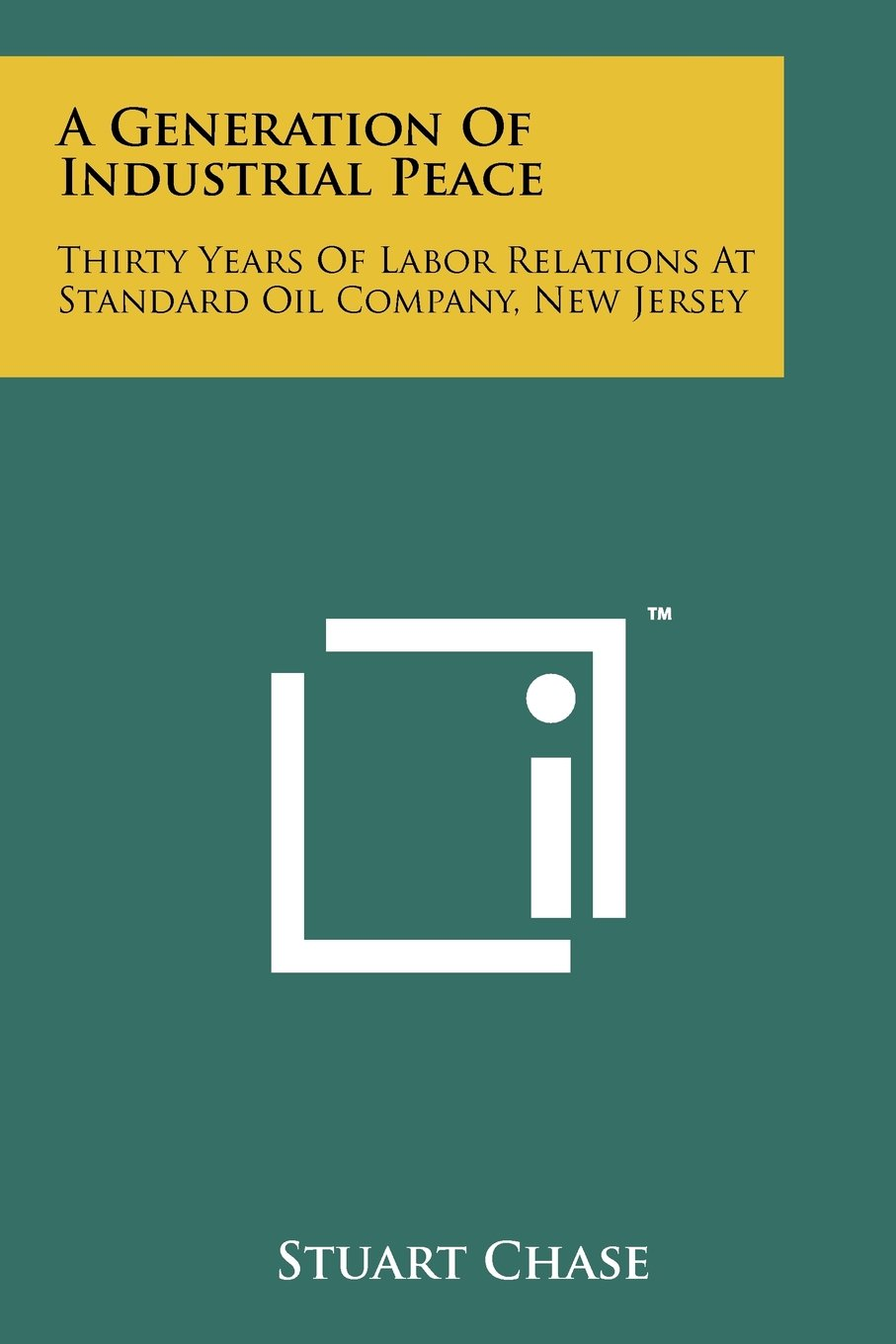 Download A Generation Of Industrial Peace: Thirty Years Of Labor Relations At Standard Oil Company, New Jersey pdf
