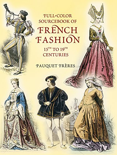 (Full-Color Sourcebook of French Fashion: 15th to 19th Centuries (Dover Fashion and)