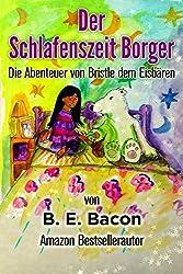 Der Schlafenszeit Borger: Die Abenteuer von Bristle dem Eisbären (German Edition)