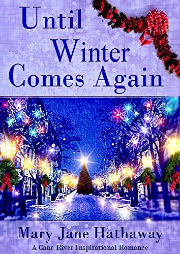 Until Winter Comes Again (Cane River Romance Book 6) by [Hathaway, Mary Jane]