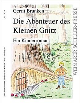 Die Abenteuer des Kleinen Gnitz: Erster Band