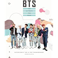 BTS - The Ultimate Fan Book: Experience the K-Pop Phenomenon!