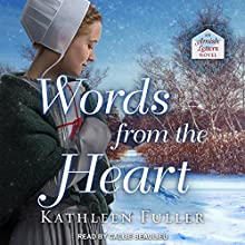 Words from the Heart: Amish Letters, Book 3 Audiobook by Kathleen Fuller Narrated by Callie Beaulieu