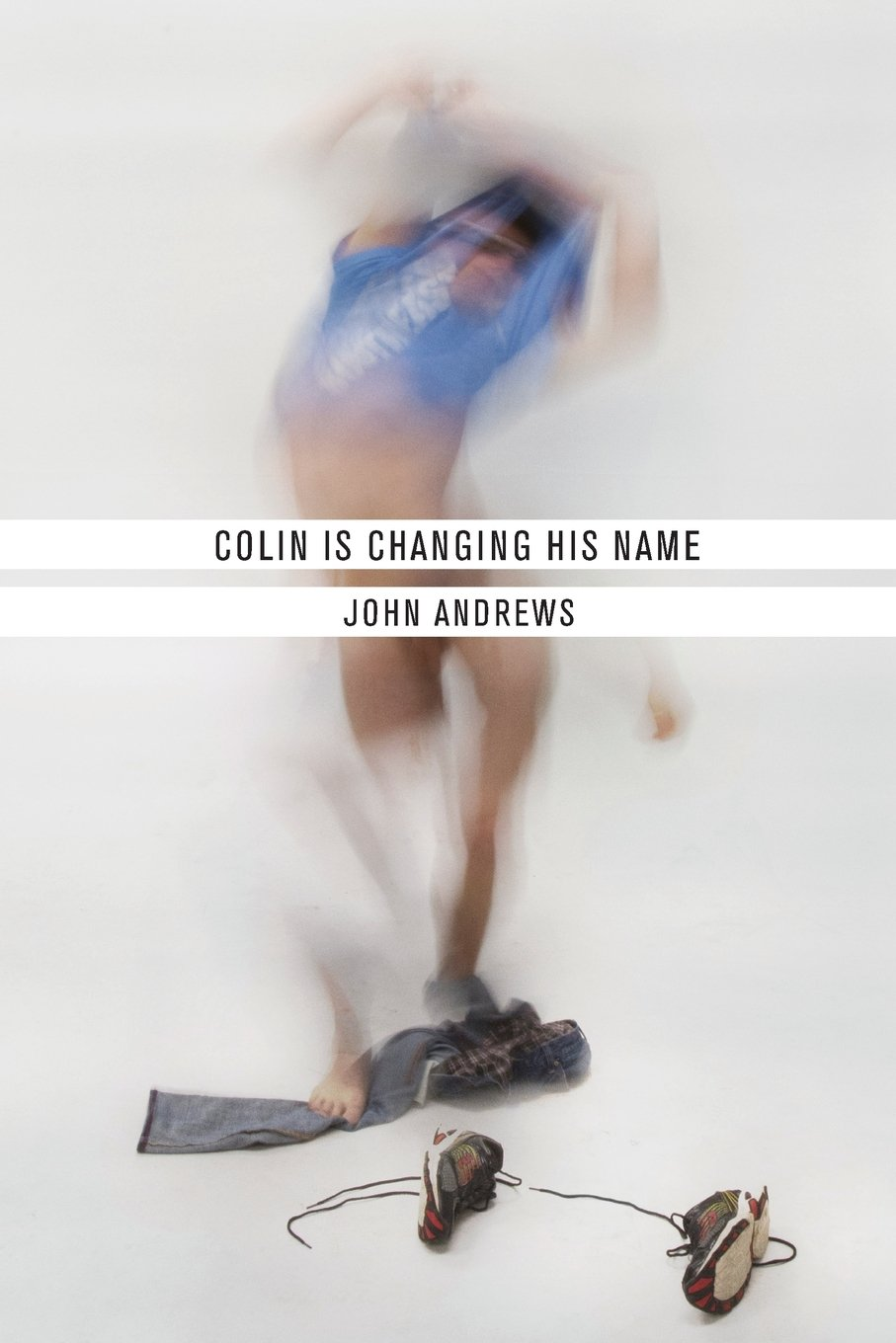 Read Online Colin Is Changing His Name ebook