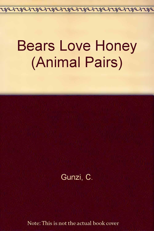 Bears Love Honey (Animal Pairs S.) PDF