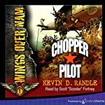 Chopper Pilot: Wings Over Nam, Book 1 | Kevin D. Randle