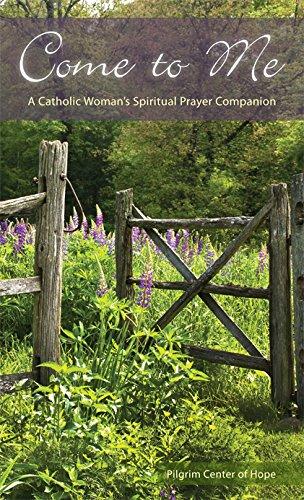 Come to Me- A Catholic Woman's