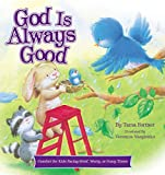 God Is Always Good: Comfort for Kids Facing Grief, Fear, or Change
