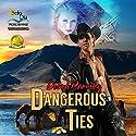 Dangerous Ties Audiobook by Debra Parmley Narrated by Joshua Macrae