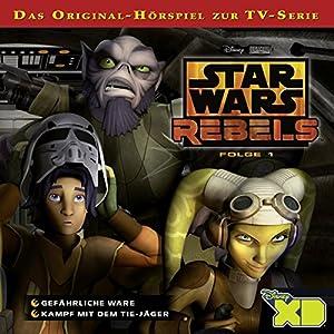 Gefährliche Ware / Kampf mit dem TIE-Jäger (Star Wars Rebels 1) Hörspiel