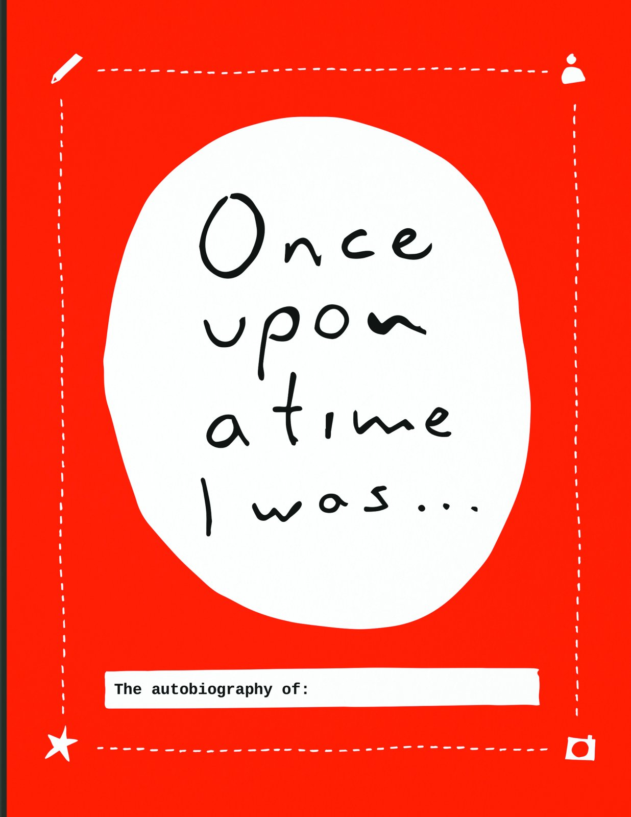 Once Upon a Time I Was.: The Autobiography of: