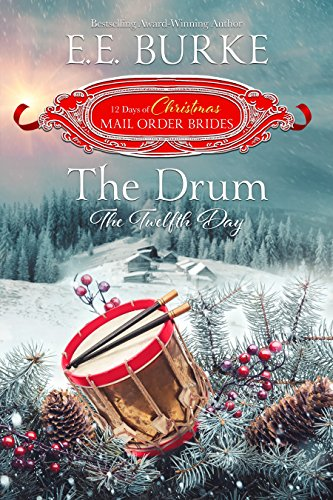 Mail Ornament - The Drum: The Twelfth Day (Twelve Days of Christmas Mail-Order Brides Book 12)