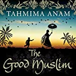 The Good Muslim | Tahmima Anam