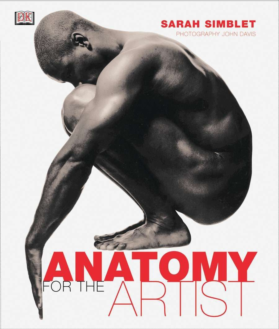 Anatomy for the Artist: Sarah Simblet, John Davis: 8601410866938 ...