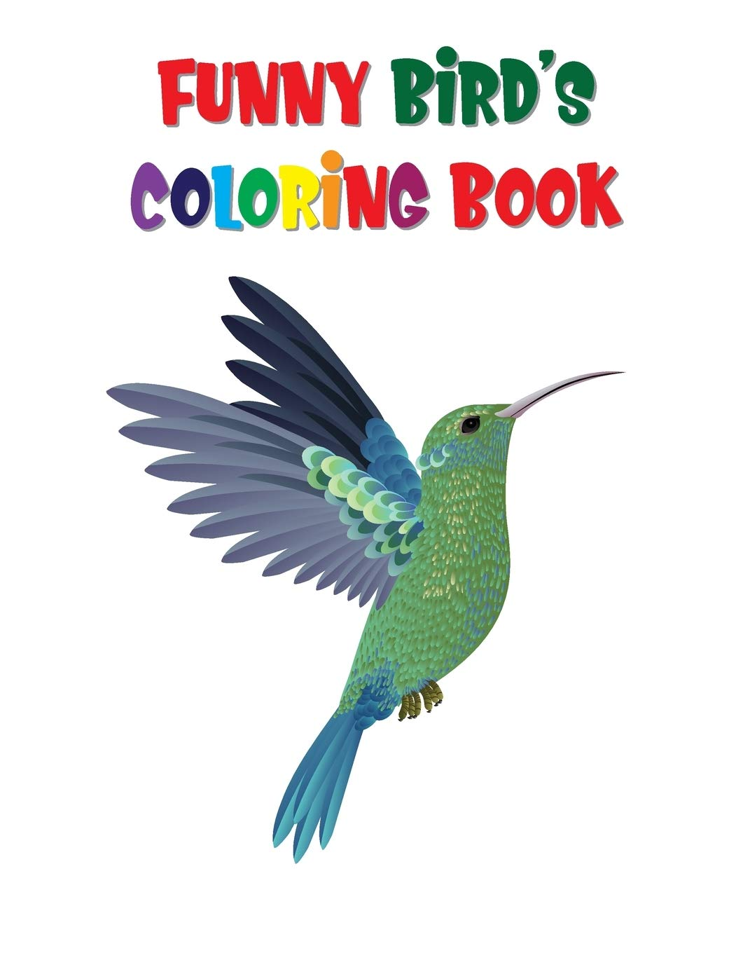 - Funny Birds Coloring Book: Bird Coloring Book For Relaxation And