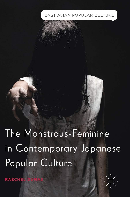 The Monstrous-Feminine in Contemporary Japanese Popular Culture (East Asian Popular Culture) PDF