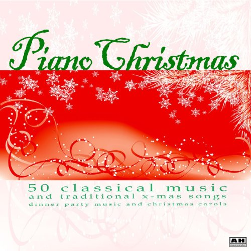 piano christmas 50 classical music and traditional x mas songs dinner party music and - Christmas Classical Music