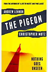 The Pigeon: Nothing Goes Unseen Paperback