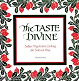 The Taste Divine : Indian Vegetarian Cooking the Natural Way, Vanamali, 0791411885