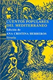 Cuentos populares del mediterraneo (Biblioteca Cuentos Populares) (Las Tres Edades: Biblioteca De Cuentos Populares/ the Three Ages: Library of Popular Stories) (Spanish Edition)
