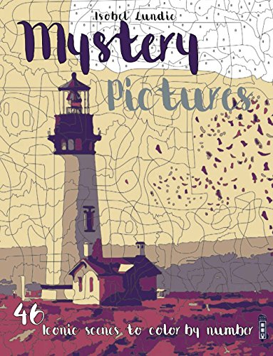 Mystery Pictures: 46 Iconic Scenes to Color by Number (Mystery Pictures)