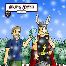 Viking Myth: The Epic Tale of a Lumberjack and His Magic Hammer: Kids' Adventure Stories Audiobook by Jeff Child Narrated by John H Fehskens