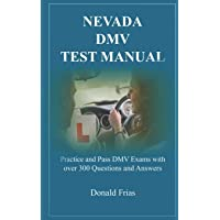 NEVADA DMV TEST MANUAL: Practice and Pass DMV Exams with over 300 Questions and Answers