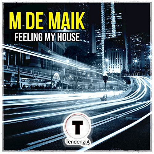 Feeling my house by m de maik on amazon music for My house house music