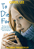 To Die For: The true story of a girl with anorexia and the woman who tries to help her (English Edition)