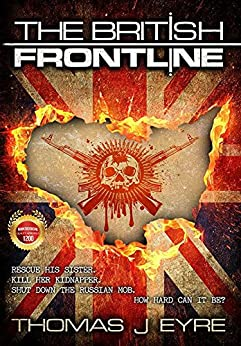 The British FrontLine: A violent roller coaster thriller that moves from Afghanistan to Dorset. Meet Patrick Regan, more mean machine than Reacher or Milton. (Codename Orcus Book 2) (English Edition) de [Eyre, Thomas J]