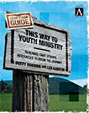 This Way to Youth Ministry--Companion Guide, Duffy Robbins and Len Kageler, 0310255279