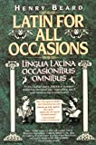 Latin for All Occasions: Lingua Latina Occasionibus Omnibus (English and Latin Edition)