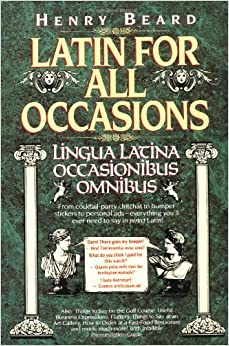 Book Latin for All Occasions: Lingua Latina Occasionibus Omnibus (English and Latin Edition)