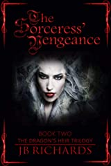 The Sorceress' Vengeance: The Dragon's Heir Trilogy Book 2 Kindle Edition