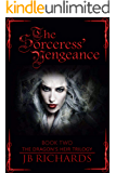 The Sorceress' Vengeance: The Dragon's Heir Trilogy Book 2