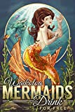 Waikoloa, Hawaii - Mermaids Drink for Free (24x36 SIGNED Print Master Giclee Print w/ Certificate of Authenticity - Wall Decor Travel Poster)
