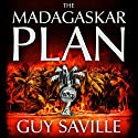 The Madagaskar Plan Audiobook by Guy Saville Narrated by Richard Burnip