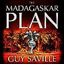 The Madagaskar Plan Audiobook by Guy Saville Narrated by Richard Burnip