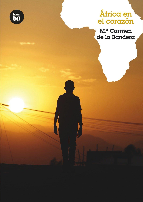 África en el corazón (Grandes Lectores): Amazon.es: de la Bandera ...