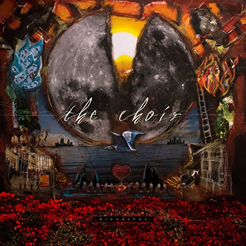 The Choir - Bloodshot 2018