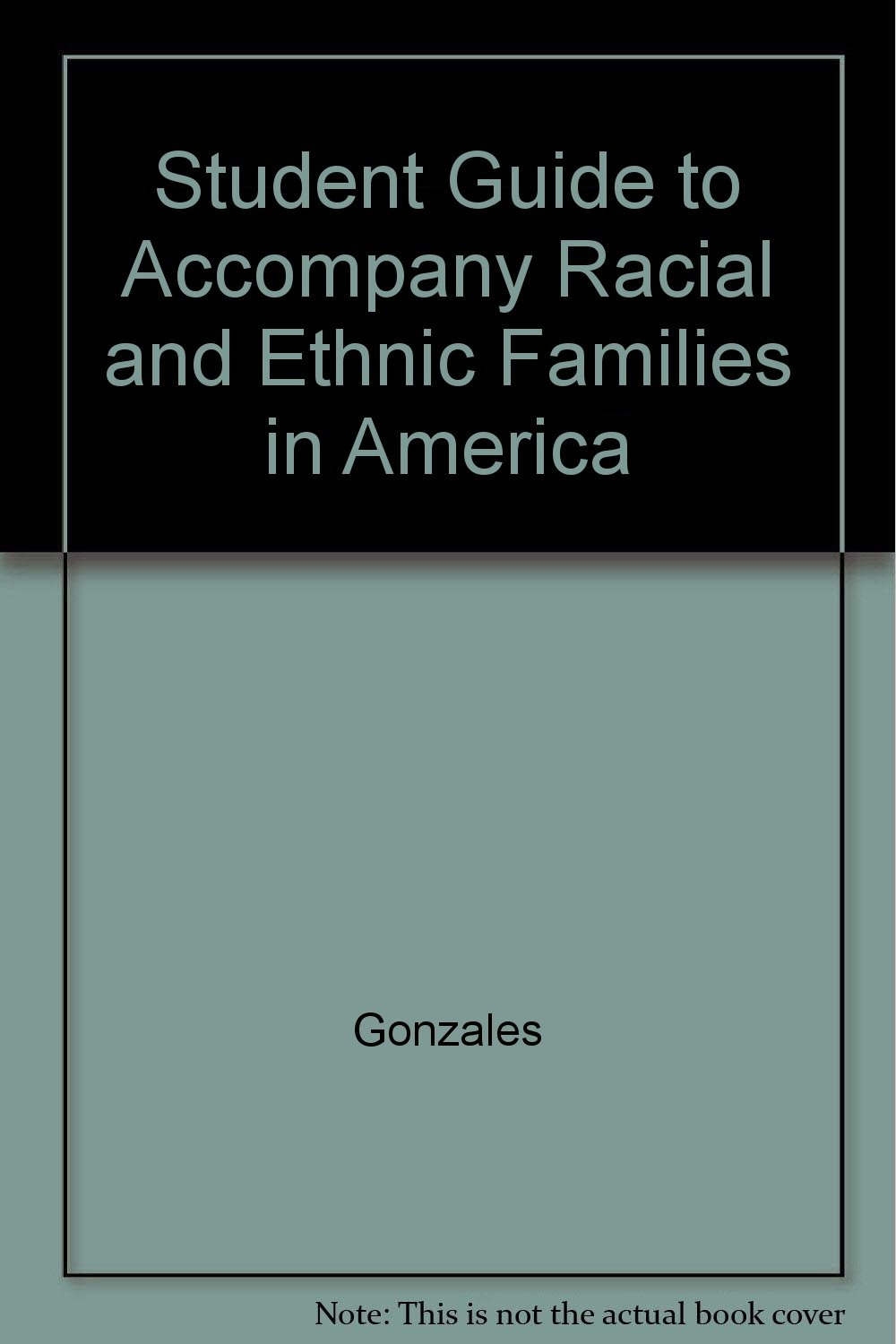 Student Guide to Accompany Racial and Ethnic Families in America:  9780840394903: Amazon.com: Books