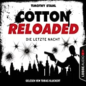 Die letzte Nacht (Cotton Reloaded - Serienspecial) | Timothy Stahl