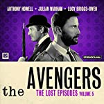 The Avengers - The Lost Episodes, Volume 5 | Dan Starkey,Dennis Spooner,Phil Mulryne,John Dorney
