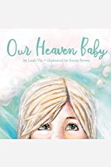 Our Heaven Baby: a book on miscarriage and the hope of Heaven Kindle Edition