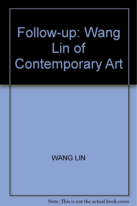 Download Follow-up: Wang Lin of Contemporary Art ebook