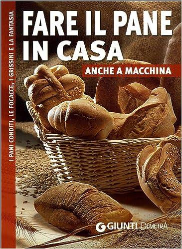 Fare il pane in casa anche a macchina (Sapori): Amazon.es ...