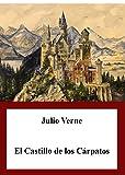 Julio Verne - El Castillo de los Cárpatos (Spanish Edition) 1892