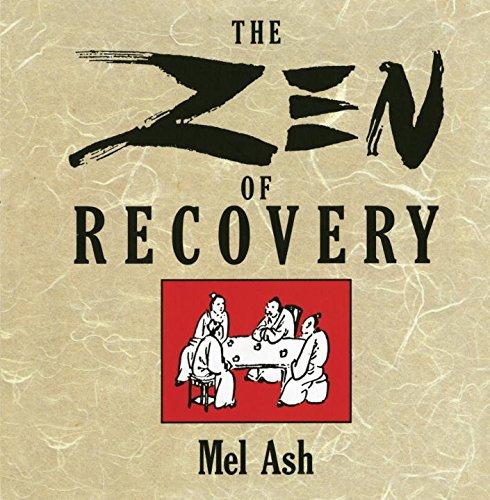 The Zen of Recovery [Mel Ash] (Tapa Blanda)