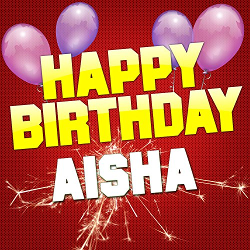 Happy Birthday Aisha By White Cats Music On Amazon Music Amazon Com